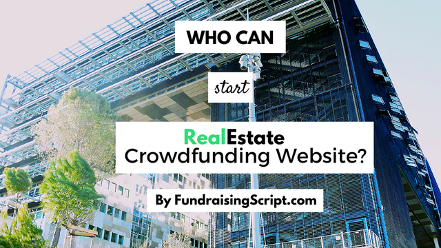 Who can start real estate crowdfudning website?