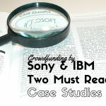 Enterprise Crowdfunding Platforms by Sony & IBM; Two Must Read Inspirational Case Studies