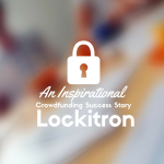 Lockitron A Successful Crowdfunding Startup Story: Fruitful & Inspiration