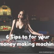6 Tips to for your money making machine