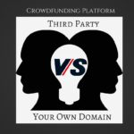 "Crowdfunding Platform: ""Third Party"" Vs ""Your Own Domain"""