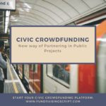 Civic Crowdfunding- New way of Partnering in Public Projects