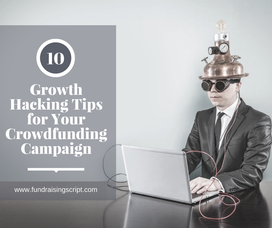 10 Growth Hacking Tips for Your Crowdfunding Campaign