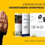 Crowdfunding WordPress theme & plugin: 6 reasons to say NO