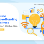 Crowdfunding Business - A Smart Startup Idea