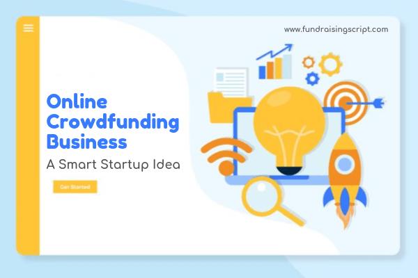 Online Crowdfunding Business Startup Idea