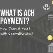 What is ACH Payment & How does it work with Crowdfunding