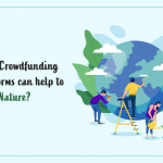 How Crowdfunding Platforms can help to Save Nature?
